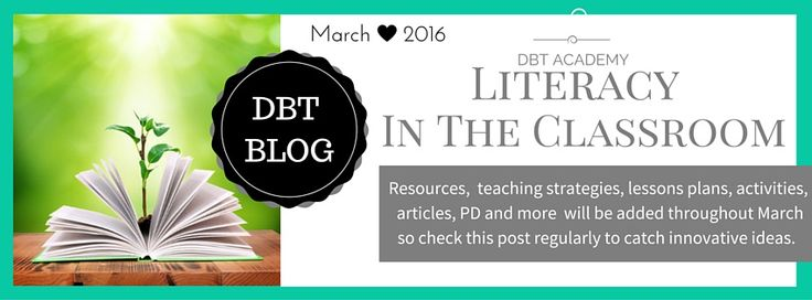 Designed By Teachers: March DBT ACADEMY: Literacy in the Classroom