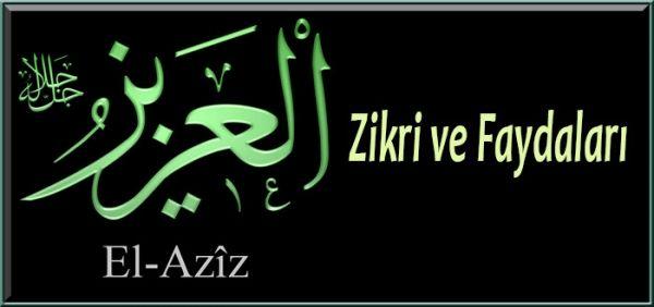 EL-AZİZ(94) zikri ve faydaları