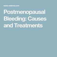Postmenopausal Bleeding: Causes and Treatments