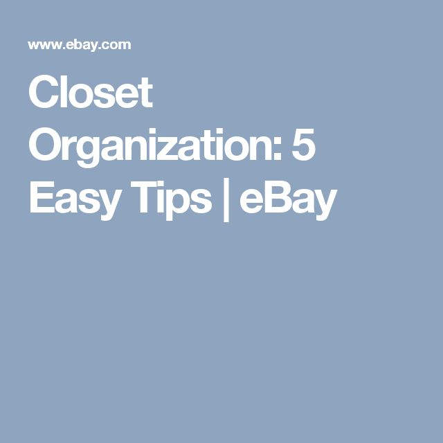 Closet Organization: 5 Easy Tips | eBay