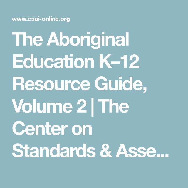 The Aboriginal Education K–12 Resource Guide, Volume 2 | The Center on Standards & Assessment Implementation