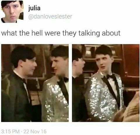 Dan looks so offended omg