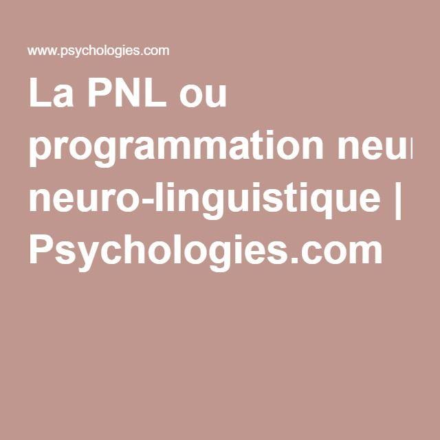 La PNL ou programmation neuro-linguistique | Psychologies.com