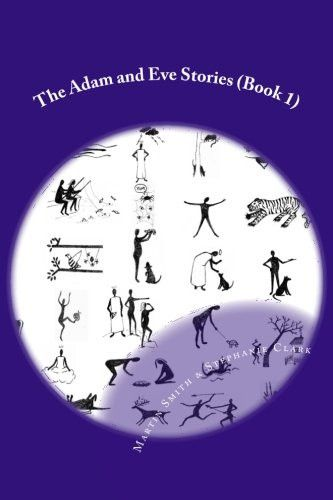 The Adam and Eve Stories: Stories For Children That Will make You Laugh Out Loud