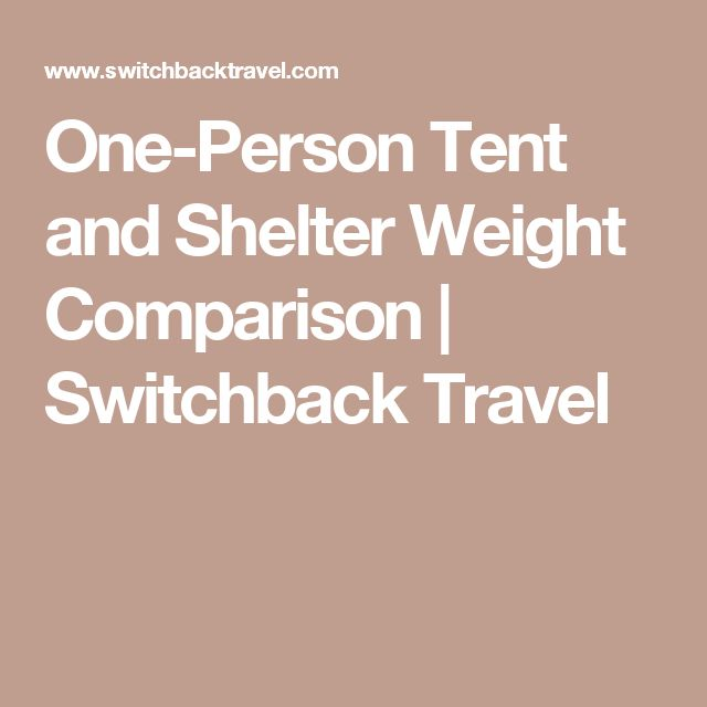 One-Person Tent and Shelter Weight Comparison | Switchback Travel