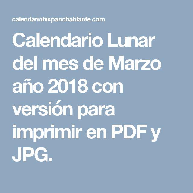 Calendario Lunar del mes de Marzo año 2018 con versión para imprimir en PDF y JPG.