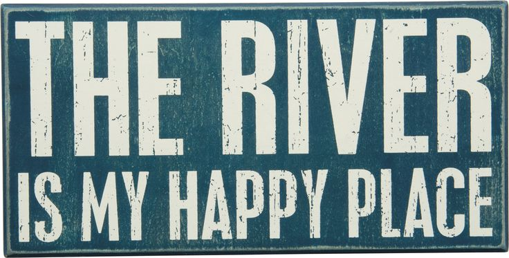 "Wooden Box Sign ""The River Is My Happy Place"""