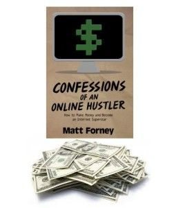 Confessions Of An Online Hustler Matt Forney Review – Learn to Make Money Writing Online