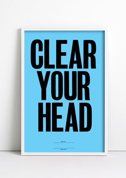 Clear Your Head by Anthony Burrill: Woodblock Poster. Measures 51 x 76 cm. #Poster #Anthony_Burrill