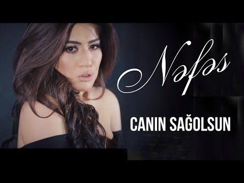 Nefes Canin Sagolsun Yeni Klip 2020 Youtube Music Songs Singer Video