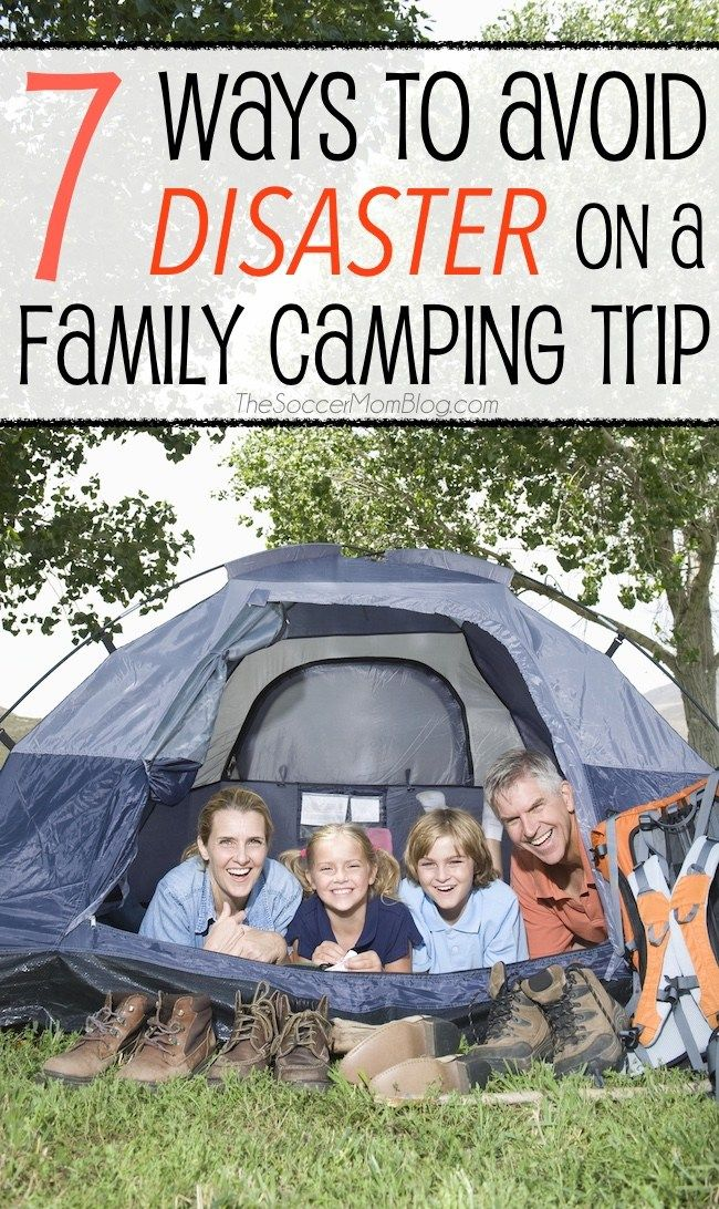 7 Ways To Avoid Disaster On A Family Camping Trip