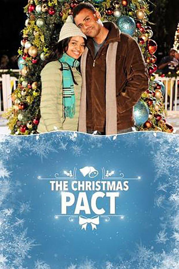 The Christmas Pact 2018 Romance Tv Movie 2 December 2018 Christmas Movies Holiday Movie Best Christmas Movies