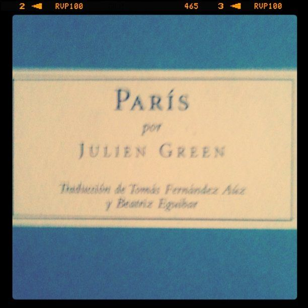 Paris, Julien Green #books #librosrecomendados