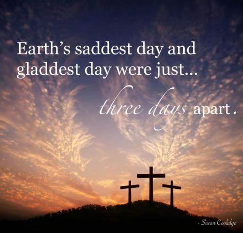 Earth's saddest day and gladdest say were just three days apart.  Brighter days are always just around the corner.