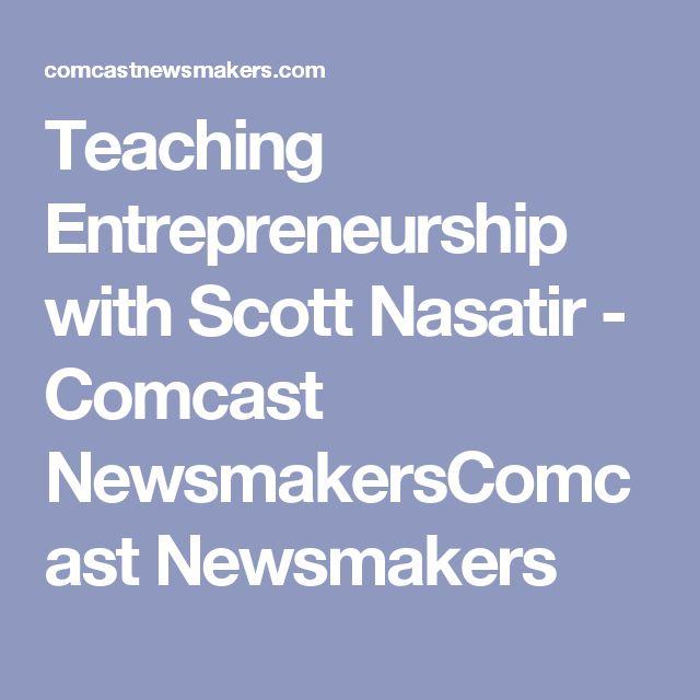 Teaching Entrepreneurship with Scott Nasatir - Comcast NewsmakersComcast Newsmakers