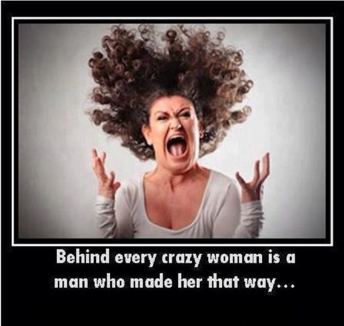 Psycho Women Quotes: Behind Every Crazy Woman