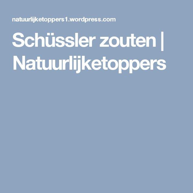 Schüssler zouten | Natuurlijketoppers