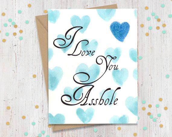 Mature 5 x 7 I Love you A-hole Valentine's by FourLetterWordCards