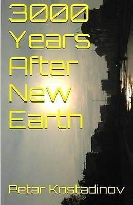 3000 Years After New Earth by Petar Kostadinov, 9781501062667.