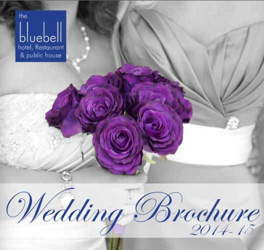 The Bluebell Hotel Burton Agnes, Wedding Brochure, Get married in style at the Bluebell Hotel.