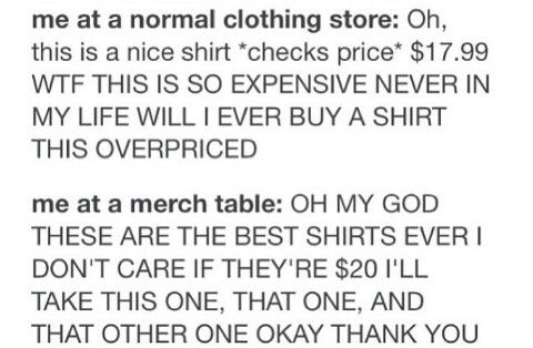 Because band merch is always a necessity