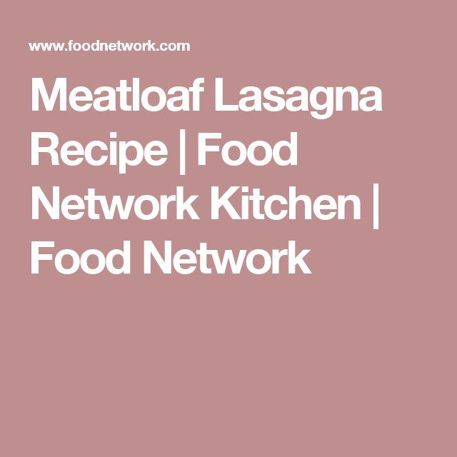 Meatloaf Lasagna Recipe   Food Network Kitchen   Food Network