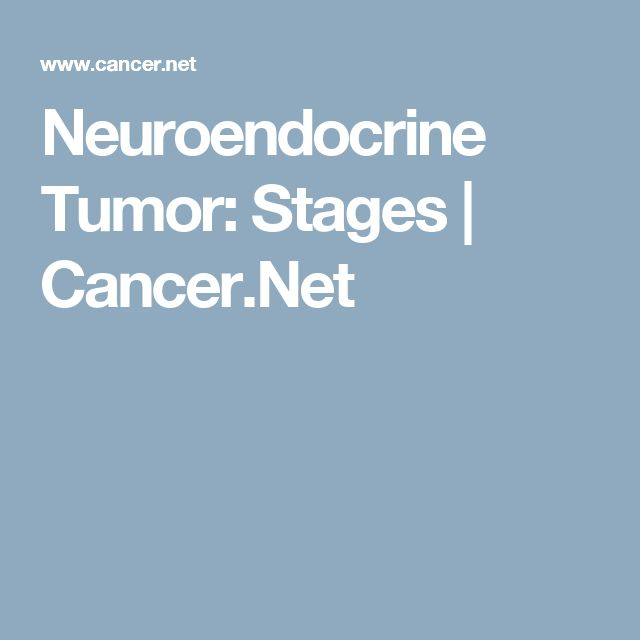 Neuroendocrine Tumor: Stages | Cancer.Net