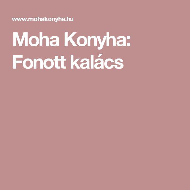 Moha Konyha: Fonott kalács