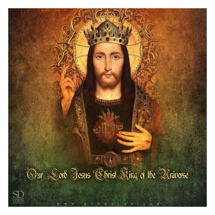 www.Schmalen.com  Our Lord Jesus Christ, King of the Universe