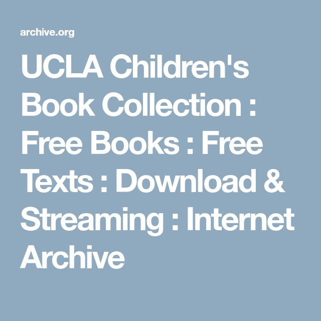 UCLA Children's Book Collection : Free Books : Free Texts : Download & Streaming : Internet Archive