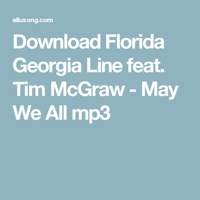 Download Florida Georgia Line feat. Tim McGraw - May We All mp3