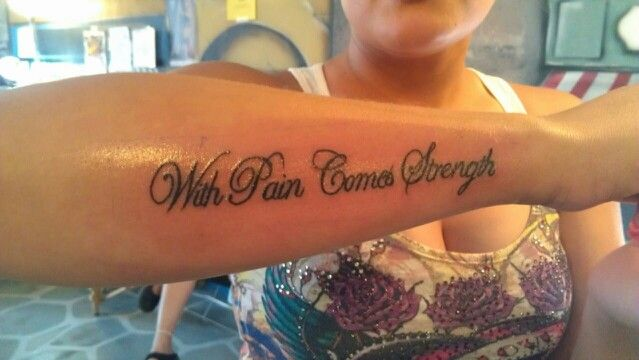 With Pain Comes Strength Tattoo With pain comes strength.