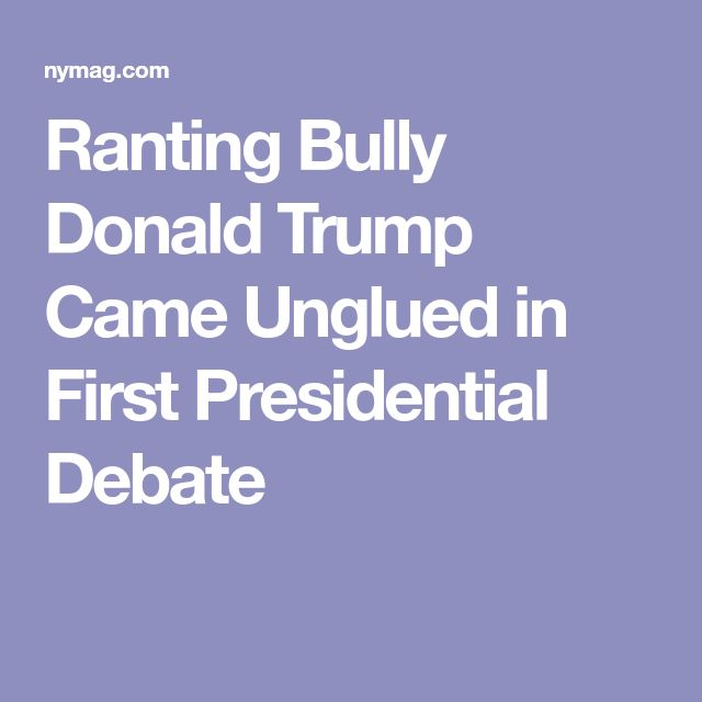 Ranting Bully Donald Trump Came Unglued in First Presidential Debate