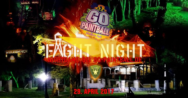 UNSERE EVENTS: FIGHT NIGHT - Nightgame 29.04.2017 - #Adventurepark, #Bachelorparty, #Berlin, #Bestoftheday, #Birthdayparty, #Brandenburg, #Dyepaintball, #Fightnight, #Follow, #Followme, #Freizeitpark, #Friends, #Fun, #Goarmy, #Gopaintball, #gopaintballadventurepark‪, #Happy, #Hkarmy, #Like, #Paintball, #Paintball4Life, #Paintballer, #Paintballfield, #Paintballing, #Photooftheday, #Picoftheday, #Planeteclipse, #Speedball, #Woodland, #Woodsball - http://www.go-paintball.de/un