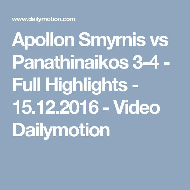 Apollon Smyrnis vs Panathinaikos 3-4 - Full Highlights - 15.12.2016 - Video Dailymotion
