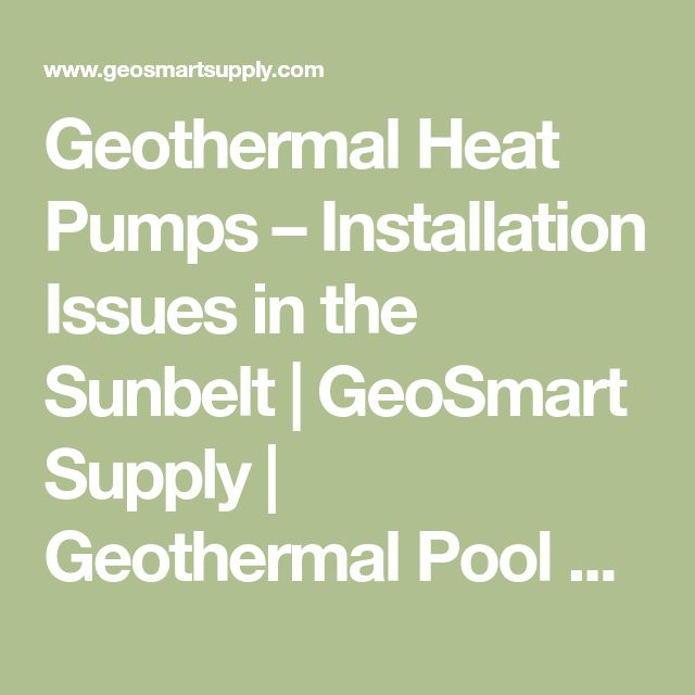 Geothermal Heat Pumps – Installation Issues in the Sunbelt | GeoSmart Supply | Geothermal Pool Heatpumps With Chillers | Save Energy