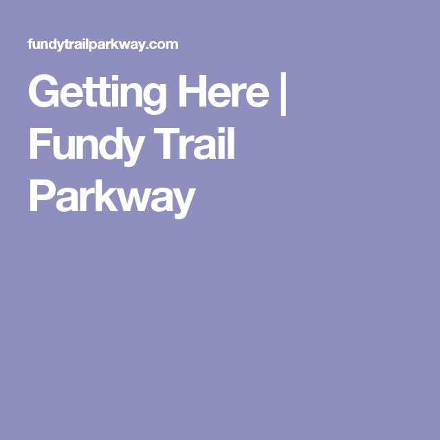 Getting Here | Fundy Trail Parkway