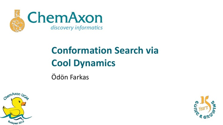 EUGM 2013 - Odon Farkas (Eotvos University) - Conformation search via cool dynamics