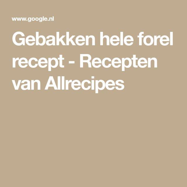 Gebakken hele forel recept - Recepten van Allrecipes