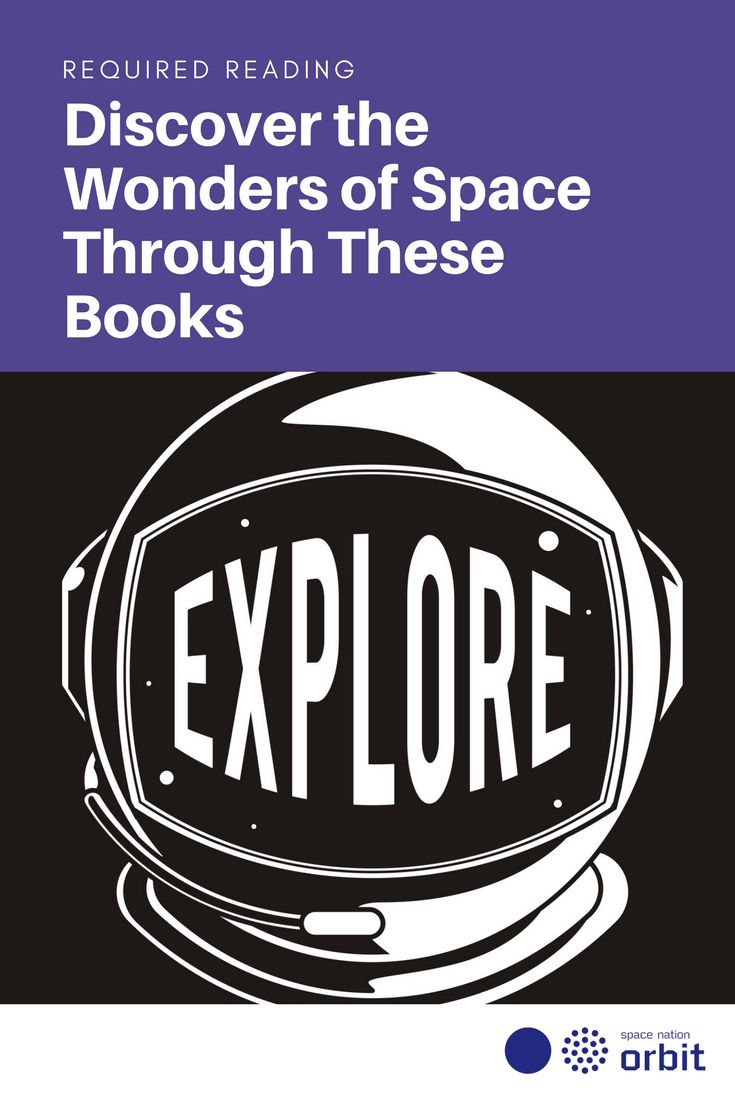 Required Reading: Discover the Wonders of Space Through These #Books  || #Space Nation Orbit - Lifestyle publication showing how you can win at life with #astronaut #skills for everyday use