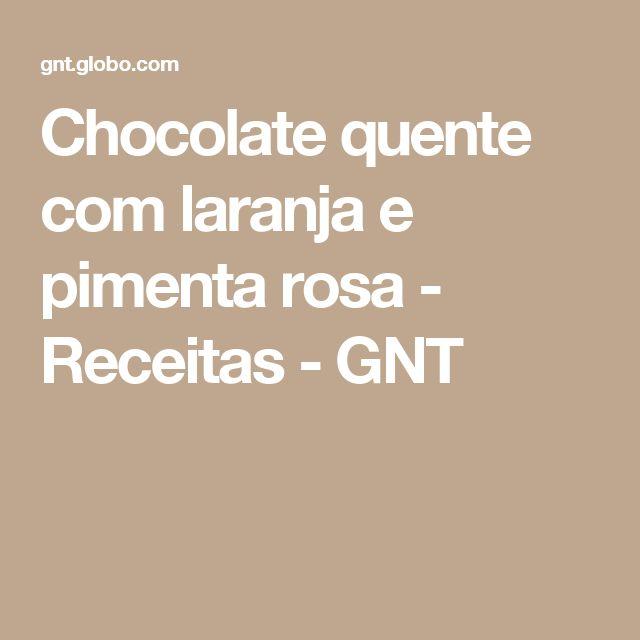 Chocolate quente com laranja e pimenta rosa - Receitas - GNT