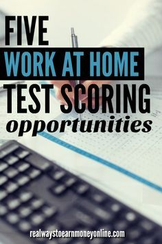Looking For Work at Home Test Scoring Jobs? Here are 5 Legit Options.