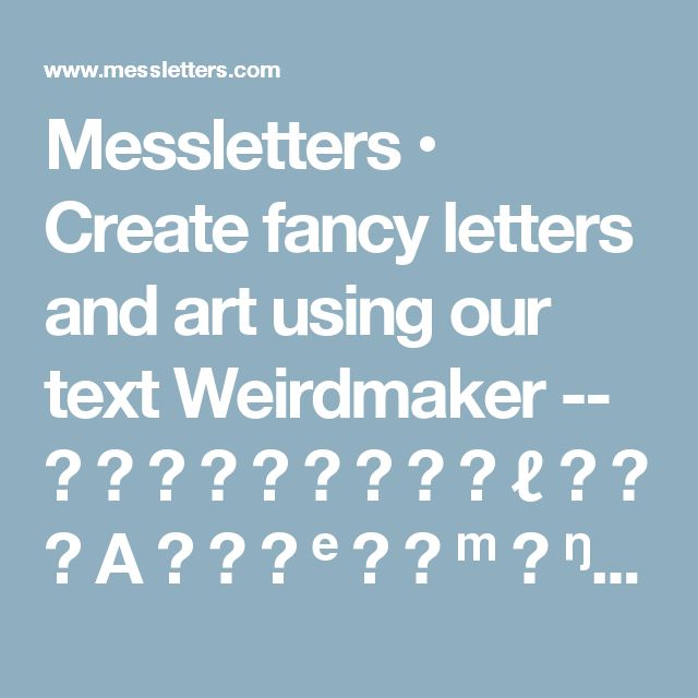 Messletters  Create fancy letters and art using our text