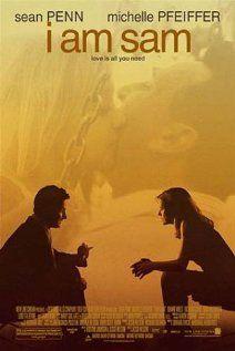 I AM SAM.  Director: Jessie Nelson.  Year: 2001.   Cast: Sean Penn, Michelle Pfeiffer, Dakota Fanning, Dianne Wiest