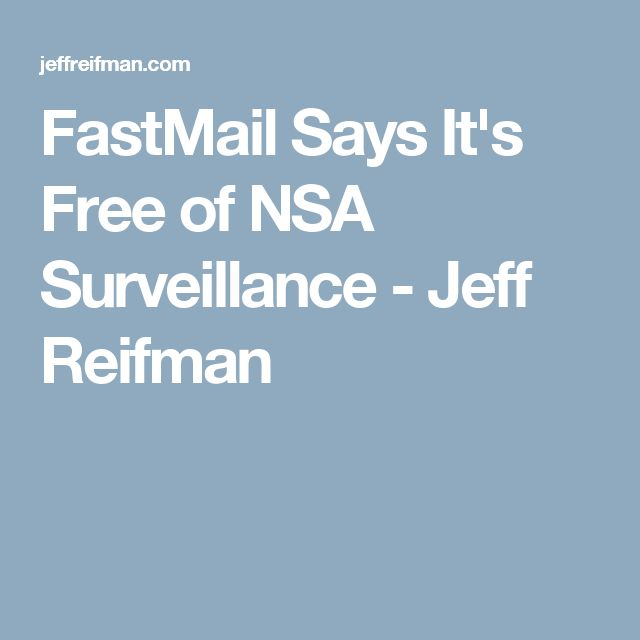 FastMail Says It's Free of NSA Surveillance - Jeff Reifman