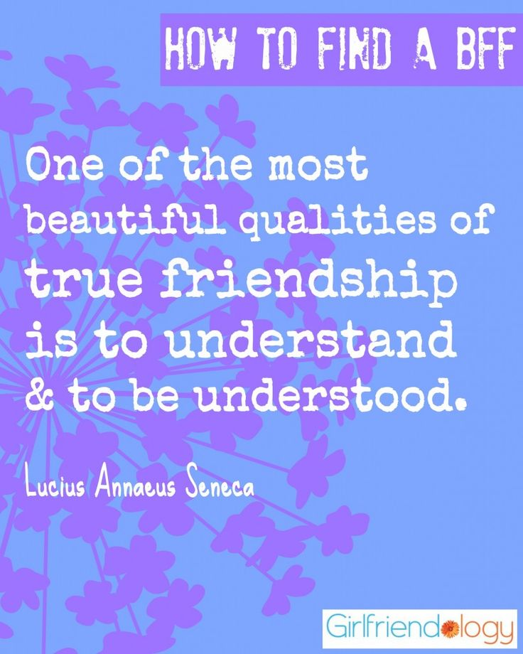 One of the most beautiful qualities of true friendship is to understand and to be understood. -- How to find a BFF, true friendship quote http://girlfriendology.com/11831/the-accidental-bff-5-places-to-find-new-friends/
