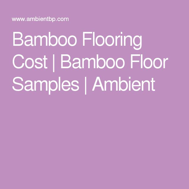 Bamboo Flooring Cost | Bamboo Floor Samples | Ambient