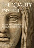 """""""The Quality Instinct: Seeing Art Through a Museum Director's Eye""""   By Maxwell Anderson  (Sizzling summer reads: Daniel Silva cites his picks - books - TODAY.com)"""
