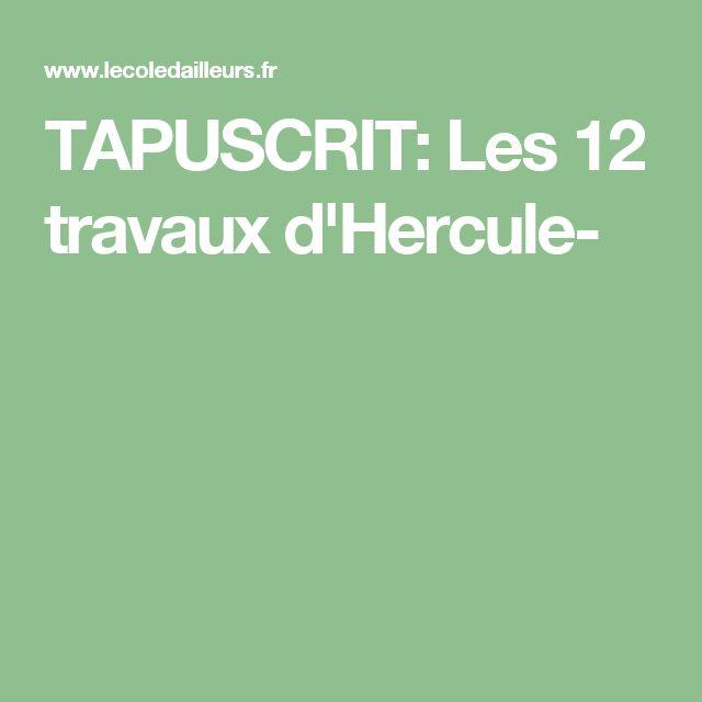 TAPUSCRIT: Les 12 travaux d'Hercule-