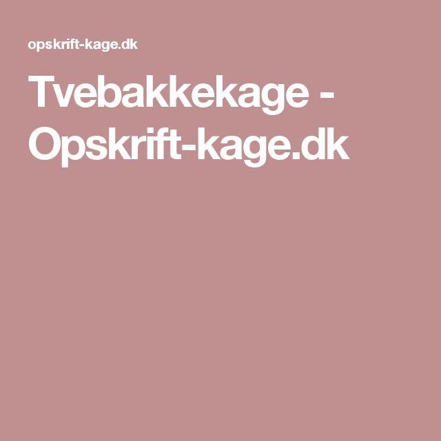 Tvebakkekage - Opskrift-kage.dk
